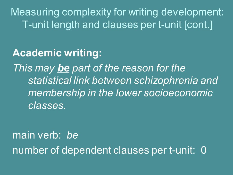 Measuring complexity for writing development: T-unit length and clauses per t-unit [cont.]